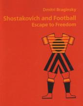 Брагинский. Шостакович и футбол. Территория Свободы (англ. язык)